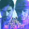 We Gon Ride (feat. Flo Rida, T Pain & J Rand) - Single, B-Goss