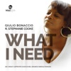 Giulio Bonaccio - What I Need (feat. Stephanie Cooke)