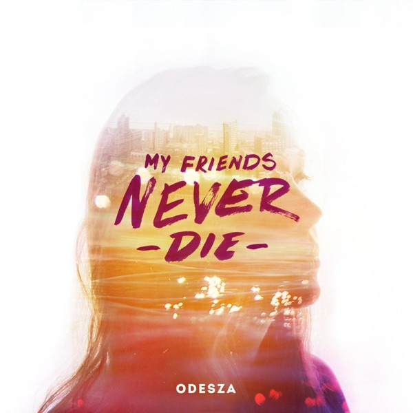 My Friends Never Die - EP ODESZA CD cover