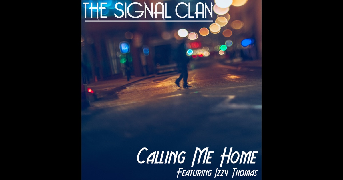 calling me home feat izzy thomas single by the signal clan on apple music. Black Bedroom Furniture Sets. Home Design Ideas