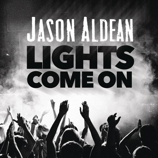 Lights Come On - Jason Aldean