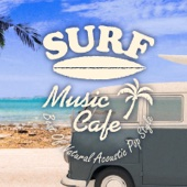 Surf Music Cafe ~ Best Of Natural Acoustic Pop Style