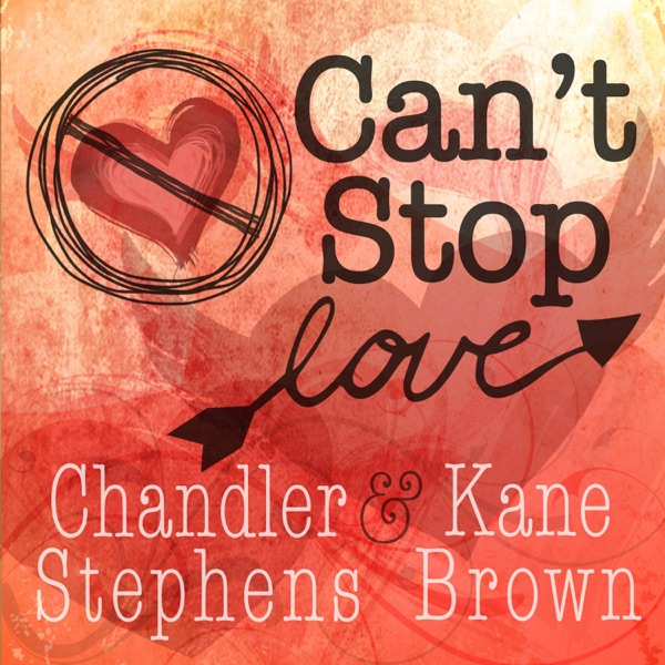 Cant Stop Love - Single Chandler Stephens  Kane Brown CD cover