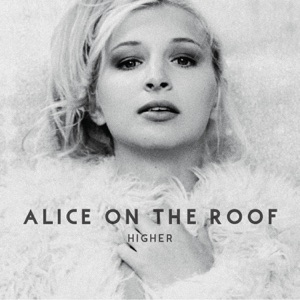 Alice on the roof - Lucky you