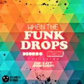 When the Funk Drops (feat. Far East Movement) - Deorro & Uberjak'd