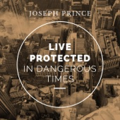 Live Protected in Dangerous Times