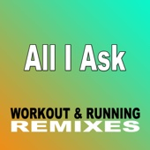All I Ask (Workout & Running Remix)