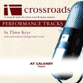 At Calvary (Performance Track without Background Vocals in C)