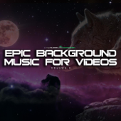 Epic Background Music for Videos, Vol. 3