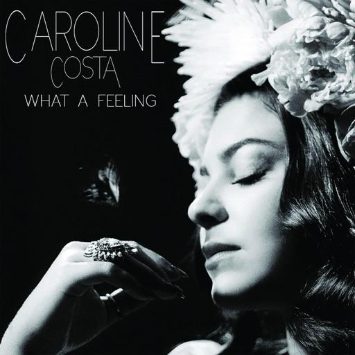 What a Feeling - Caroline Costa