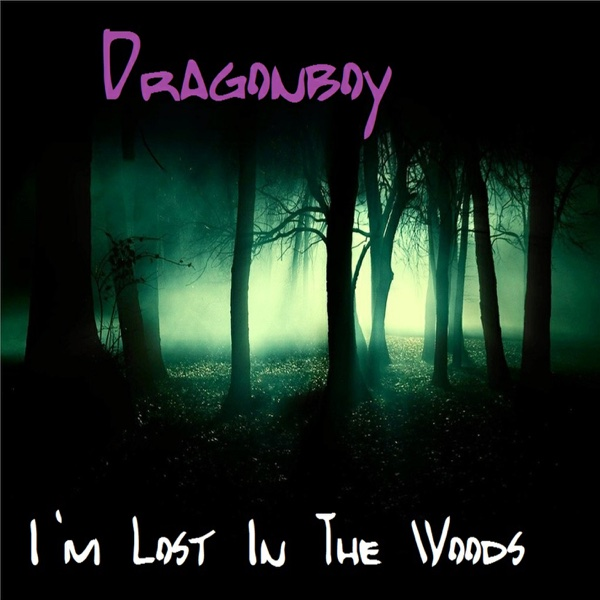 I'm Lost in the Woods - Single | Dragonboy