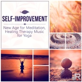Self-Improvement – New Age for Meditation, Healing Therapy Music for Yoga, Mindfulness Exercises