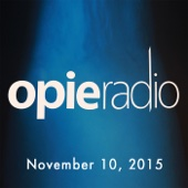 Opie Radio - Opie and Jimmy, Jim Florentine, Todd Robbins, Kevin Brennan, and Bruce Campbell, November 10, 2015  artwork