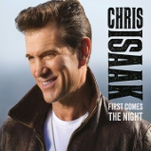 Chris Isaak - First Comes the Night artwork