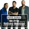 Mr. Hyde - Dove sarai (feat. Rosario Miraggio)