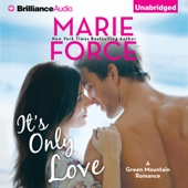 Marie Force - It's Only Love: A Green Mountain Romance, Book 5 (Unabridged)  artwork