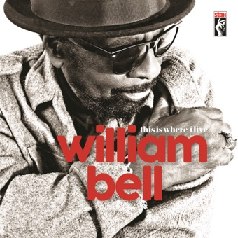 This Is Where I Live – William Bell