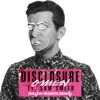 Omen (feat. Sam Smith) [Dillon Francis Remix] - Single, Disclosure