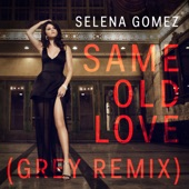 Same Old Love (Grey Remix) - Single