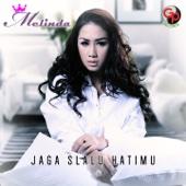 Download Melinda - Jaga Slalu Hatimu