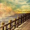 Foreknown - Through Thick and Thin
