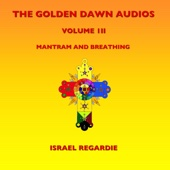 The Golden Dawn Audios, Vol. 3 (Mantram and Breathing)