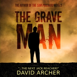 The Grave Man: A Sam Prichard Mystery Thriller (Unabridged) - David Archer mp3 listen download