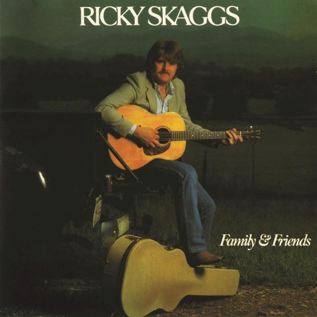Family & Friends by Ricky Skaggs