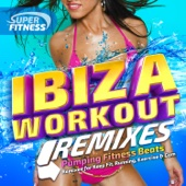 Ibiza Workout 2015 Remixed - Pumping Fitness Beats - Reworked for Keep Fit, Running, Exercise & Gym