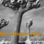 Marc Copland And... (feat. Michael Brecker, John Abercrombie, Drew Gress & Jochen Rueckert)