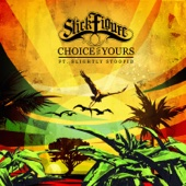 Choice Is Yours (feat. Slightly Stoopid) - Stick Figure