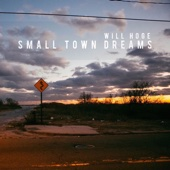 Will Hoge - Small Town Dreams artwork