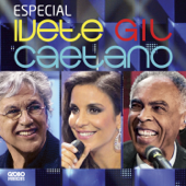 Especial Ivete, Gil E Caetano (Deluxe Edition)