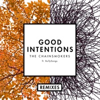 Good Intentions (feat. BullySongs) [Remixes] - Single - The Chainsmokers