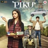 Piku (Original Motion Picture Soundtrack) - EP