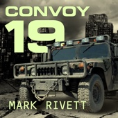 Mark Rivett - Convoy 19: A Zombie Novel (Unabridged)  artwork