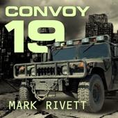 Mark Rivett - Convoy 19: A Zombie Novel (Unabridged)  artwork