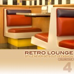 Retro Lounge 4 - Style Never Gets Out of Fashion