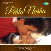 Pehla Nasha: Love Songs