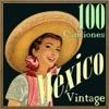 México 100 Canciones Vintage