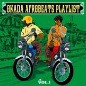 Okada Afrobeats Playlist, Vol. 1