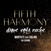 Worth It (Dame Esta Noche) [feat. Kid Ink] - Single