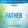 Father (Audio Performance Trax) - EP, Planetshakers