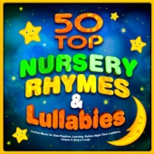 50 Top Nursery Rhymes & Lullabies - Perfect Music for Kids Playtime, Learning, Babies Night Time Lullabies, Infants & Sing-a-Longs