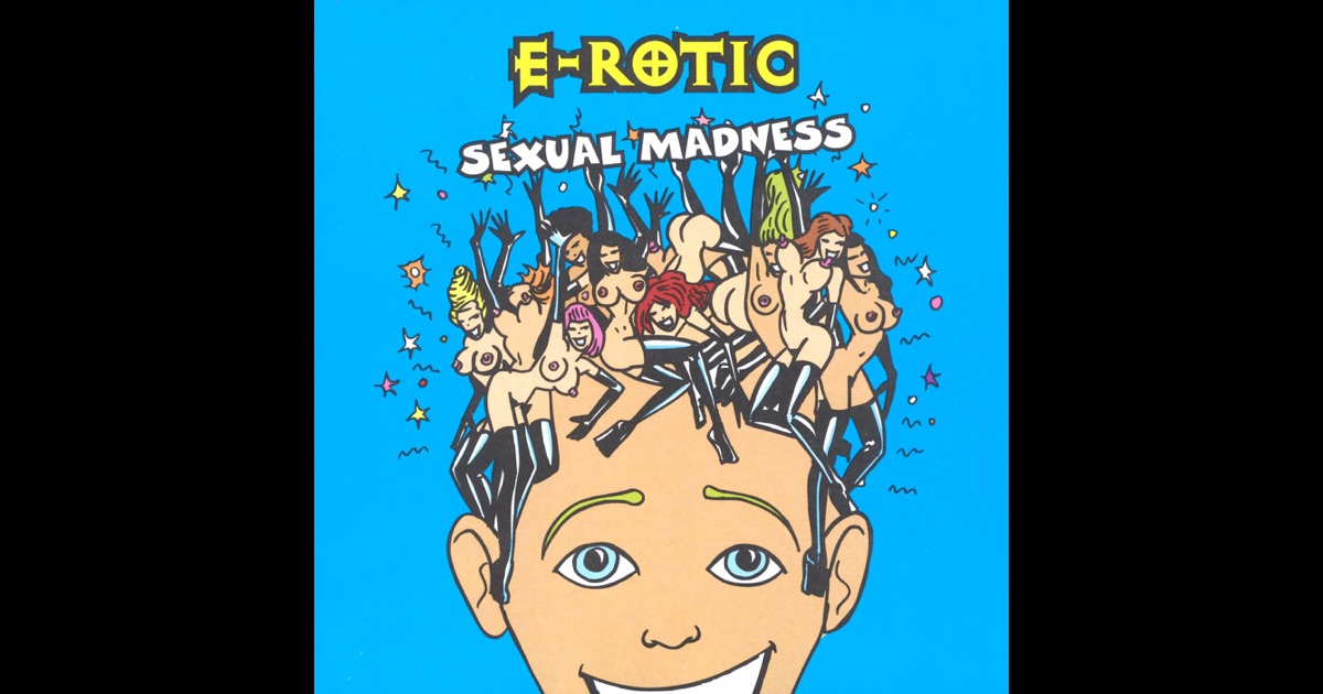Download, Sexual Madness, E-Rotic, music, singles, songs, Dance, itunes mus