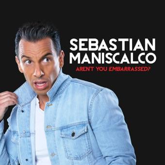 Aren't You Embarrassed? – Sebastian Maniscalco