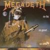 So Far, So Good...So What!, Megadeth
