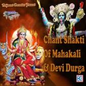 Chant Shakti of Mahakali & Devi Durga