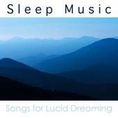 Sleep Music: Songs for REM Sleeping Lucid Dreaming