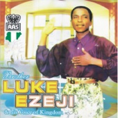 Brother Luke Ezeji & His Voice of Kingdom, Vol.1